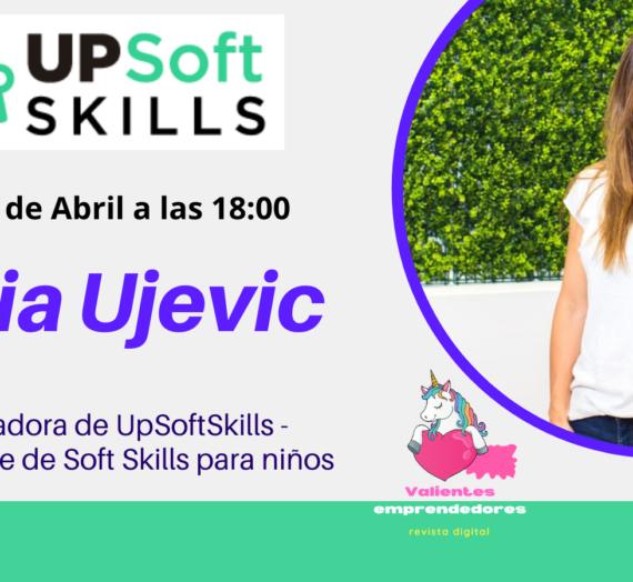 Entrevista a Vania Ujevic, CEO y fundadora de Upsoftskills