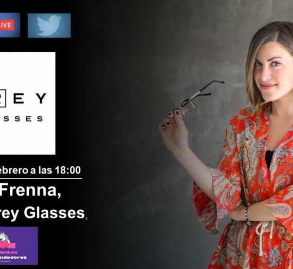 Entrevista a Marta Frenna CEO de Grey Glasses