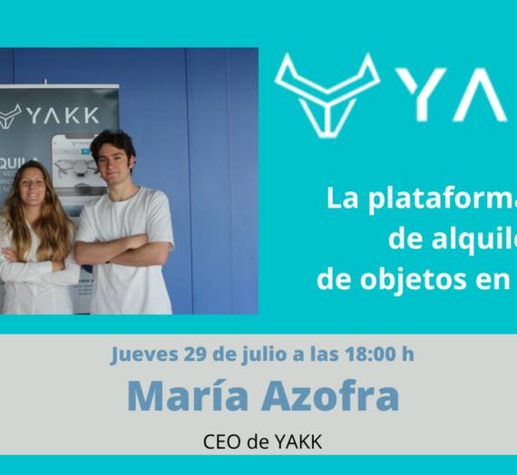 Valiente Entrevista a María Azofra, CEO de YAKK