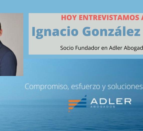 Valiente Entrevista a Ignacio González Plaza, socio de Adler Abogados